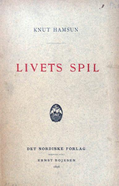 Livets Spil (Skuespil) af Knut Hamsun 1896